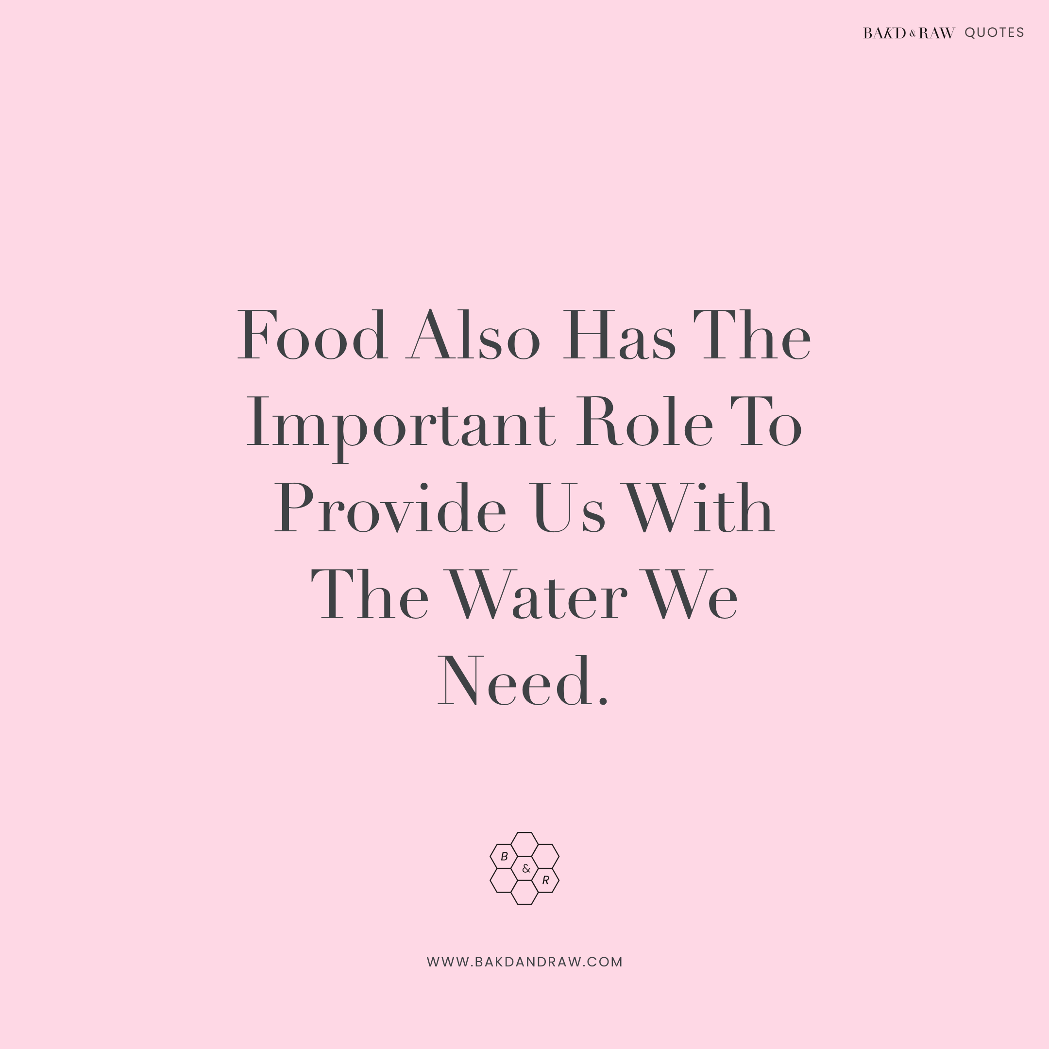 water is key, Bakd&Raw Food Quotes by Karolin Baitinger