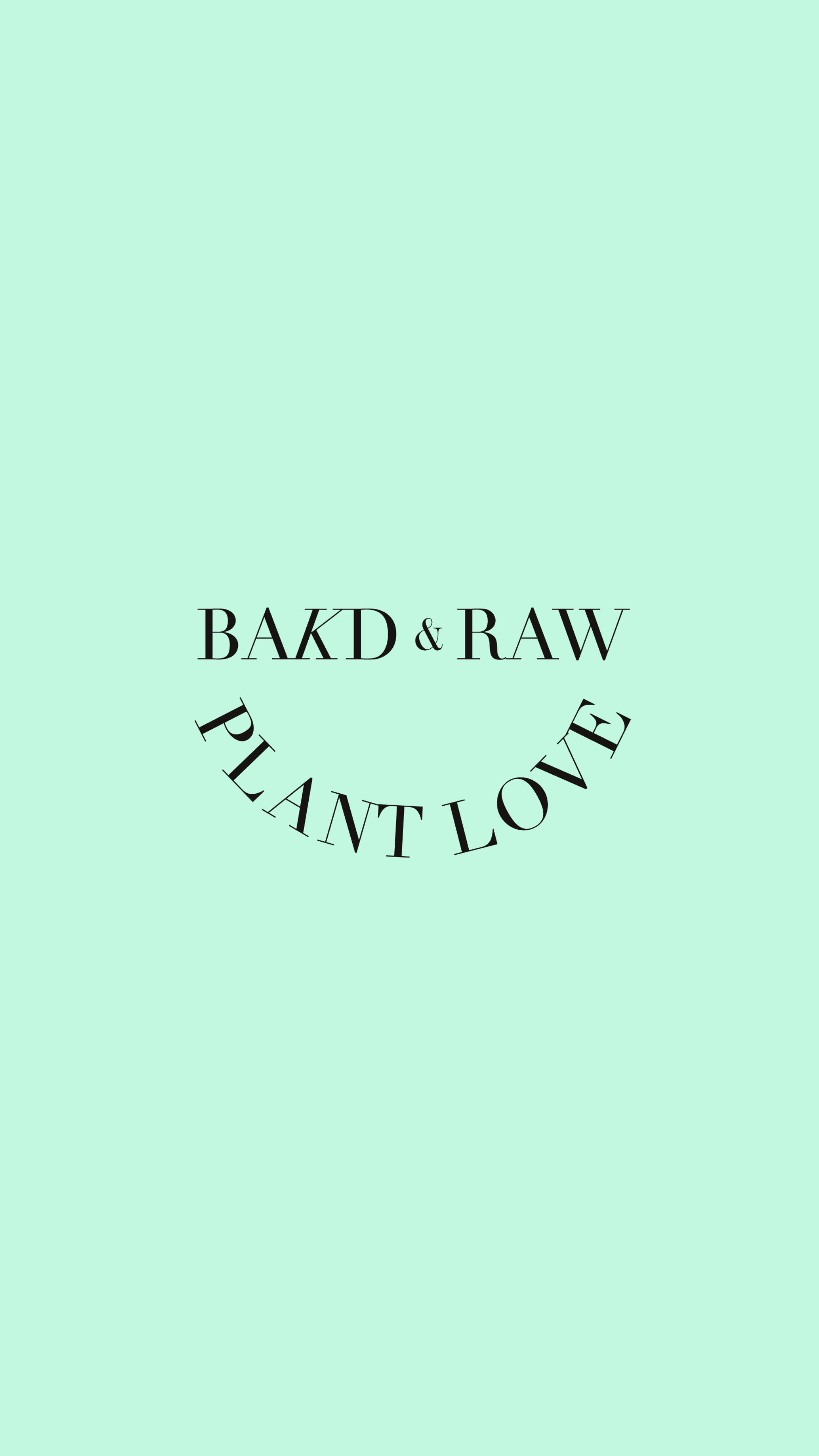 Bakd&Raw Plant Love by Karolin Baitinger