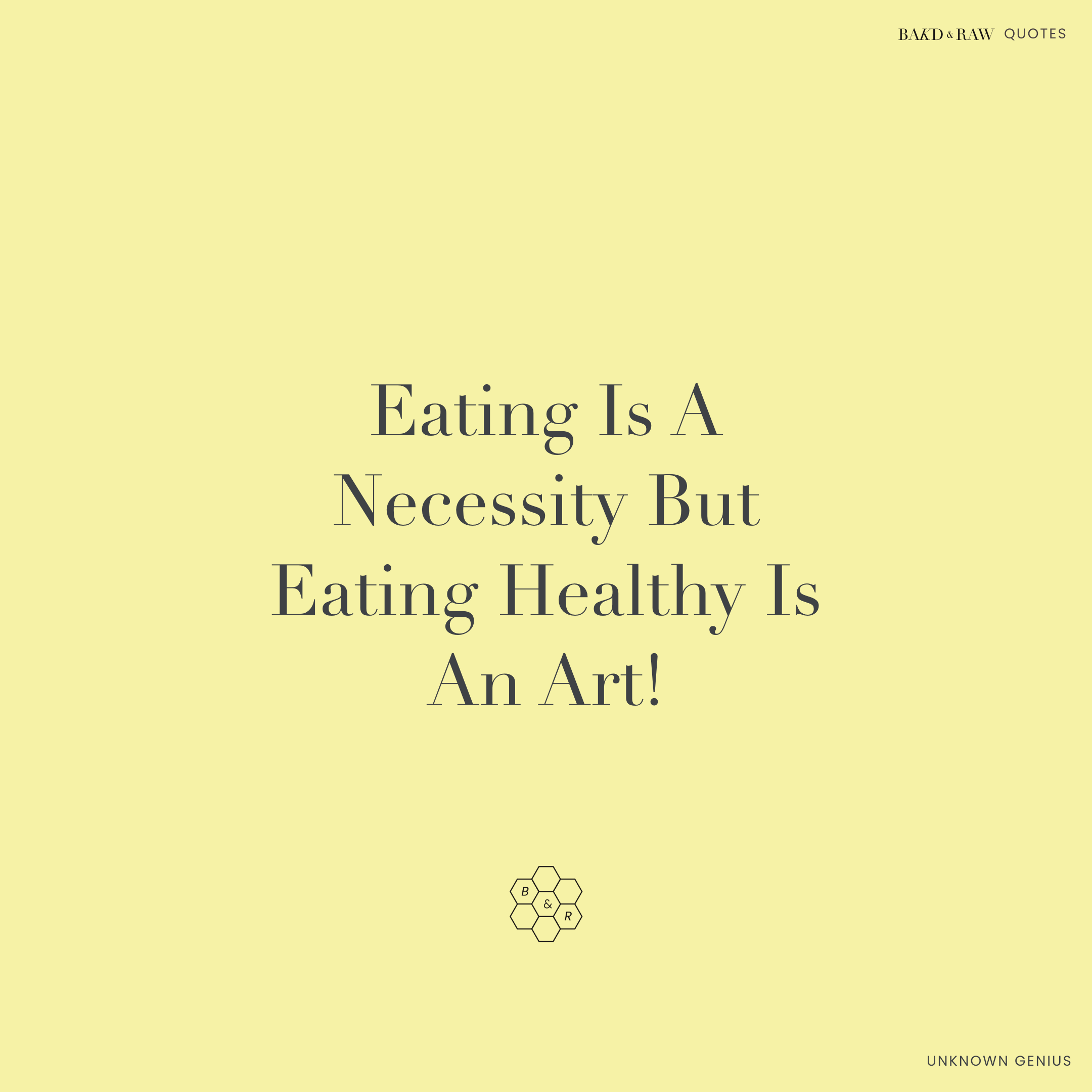 Eating is a necessity, Bakd&Raw Food Quotes by Karolin Baitinger
