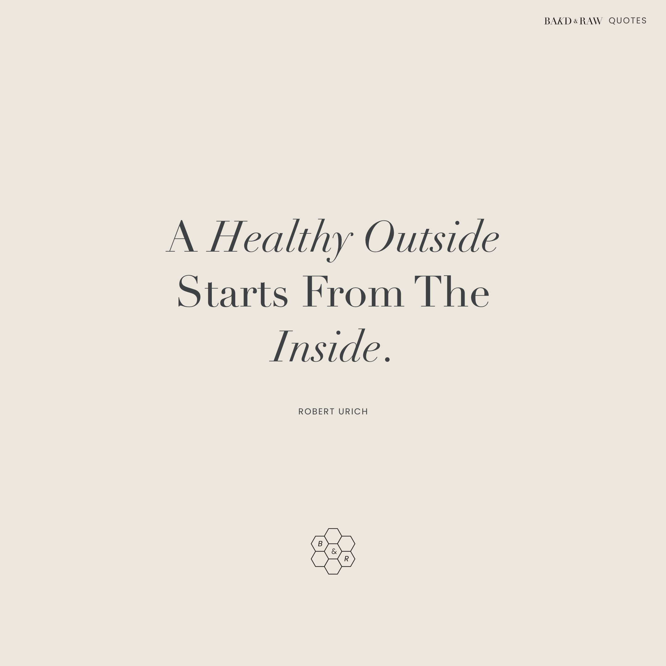 A healthy outside, Bakd&Raw Food Quotes by Karolin Baitinger