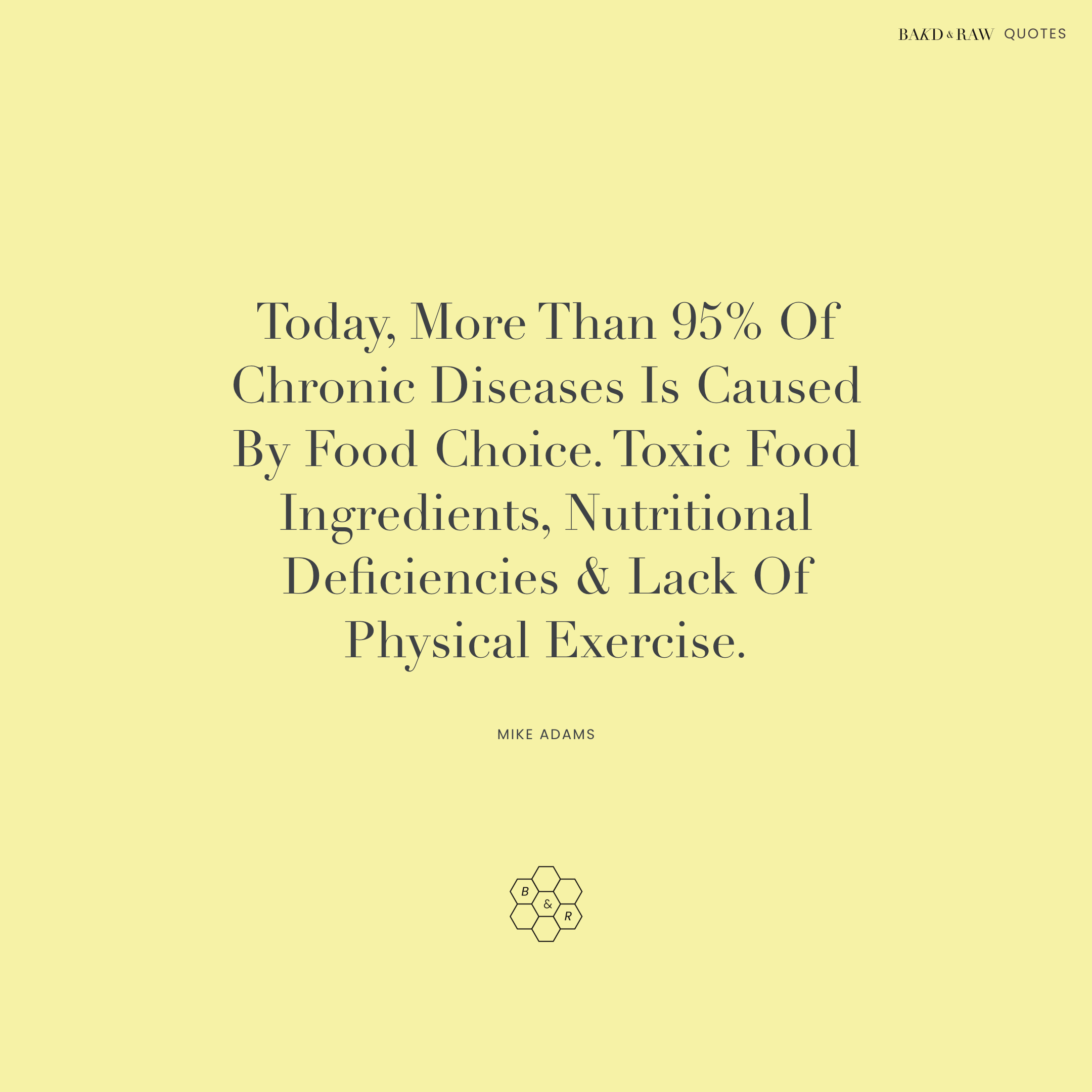 95% of chronic diseases, Bakd&Raw Food Quotes by Karolin Baitinger