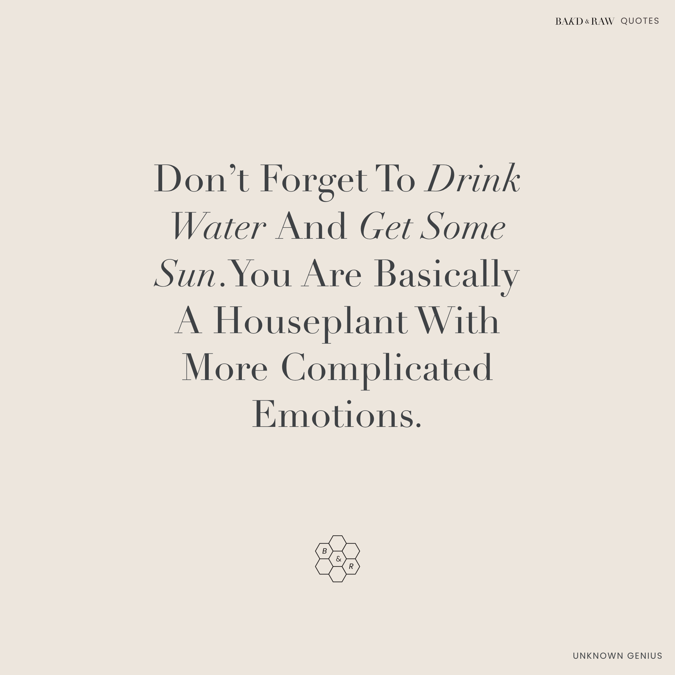 Drink water, Bakd&Raw Food Quotes by Karolin Baitinger