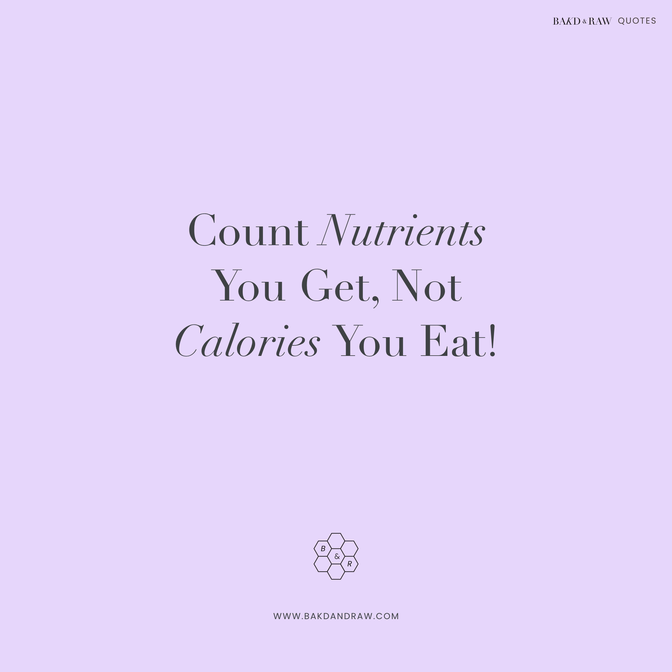 count nutrients, Bakd&Raw Food Quotes by Karolin Baitinger