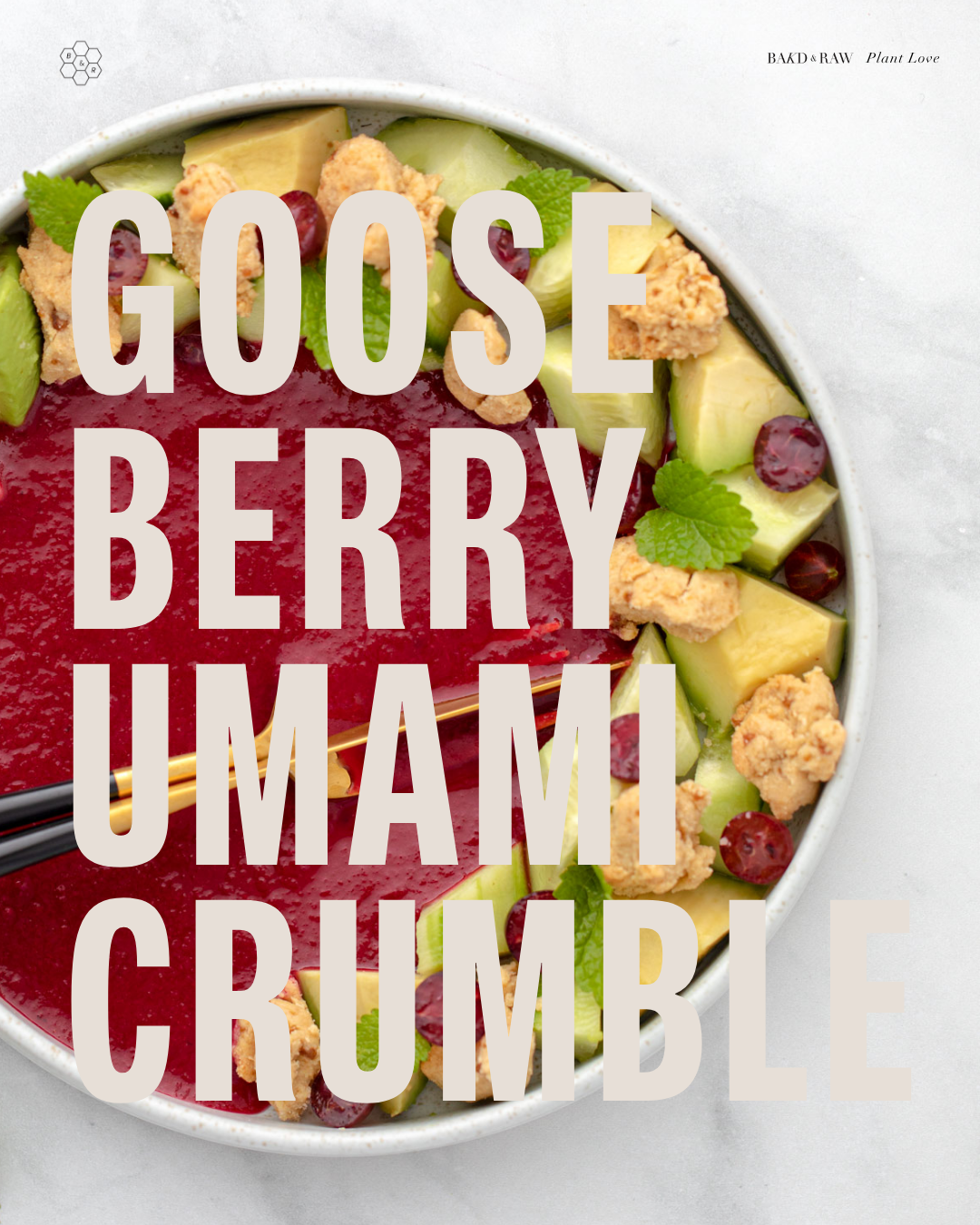 gooseberry-salad with umami crumble - seasonal dish of the month august by bakd&raw
