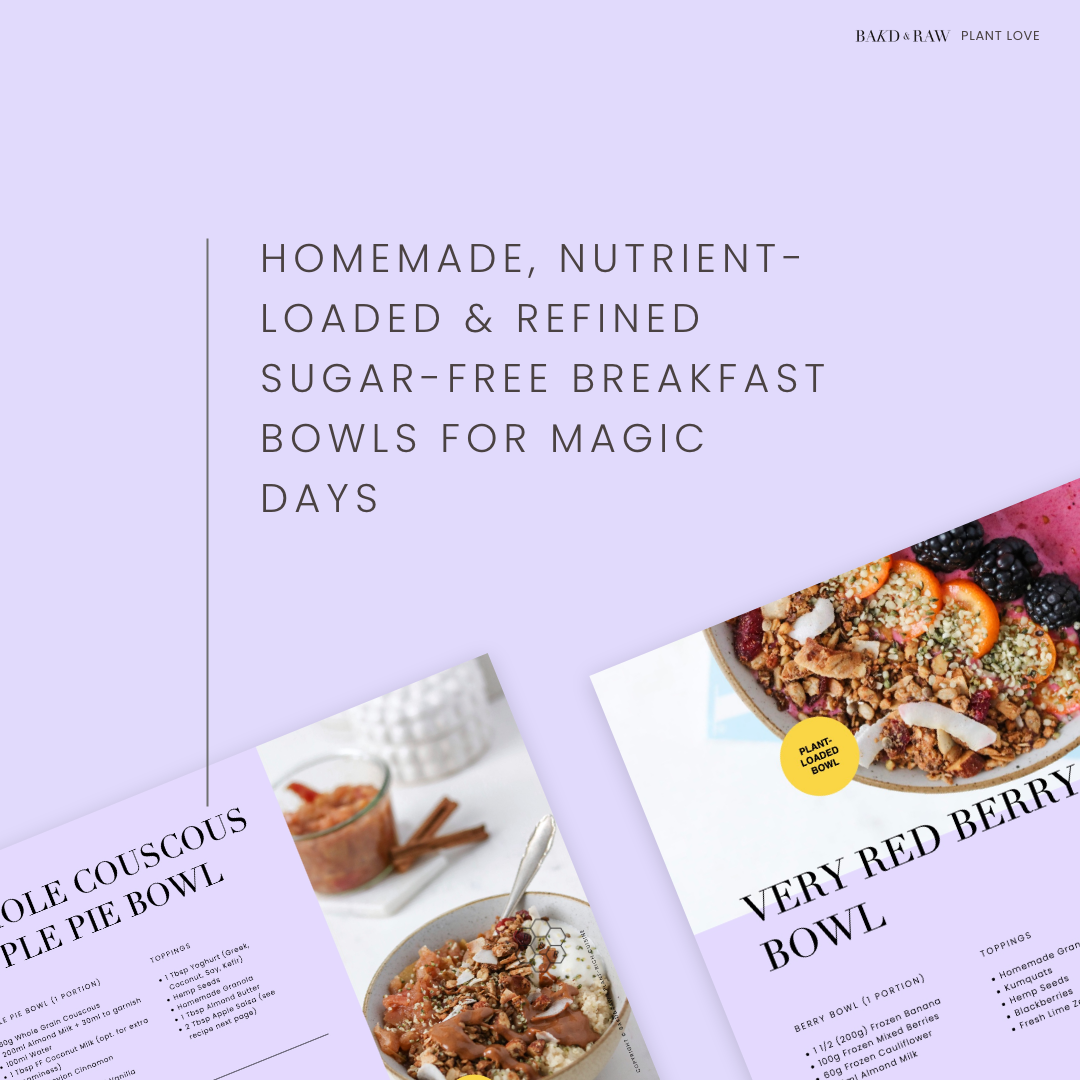 Homemade, nutrient-loaded & refined sugar-free breakfast bowls for magic days; e-book