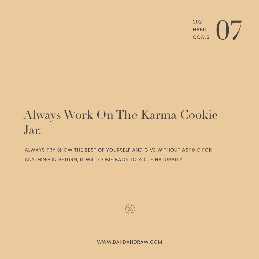 Habit Goal 7: always work on the karma cookie jar