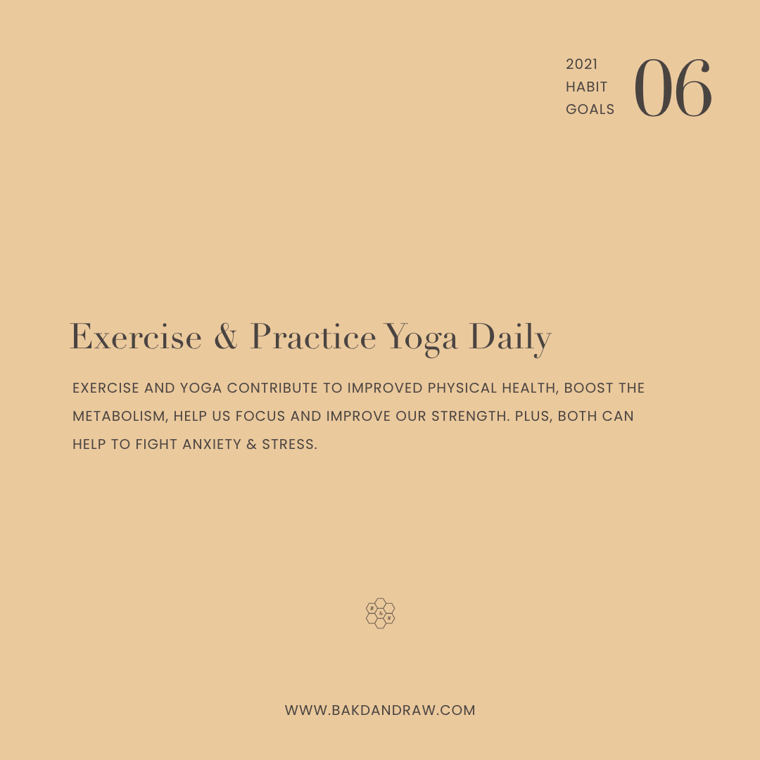 Habit goal 6: exercise and practice yoga daily