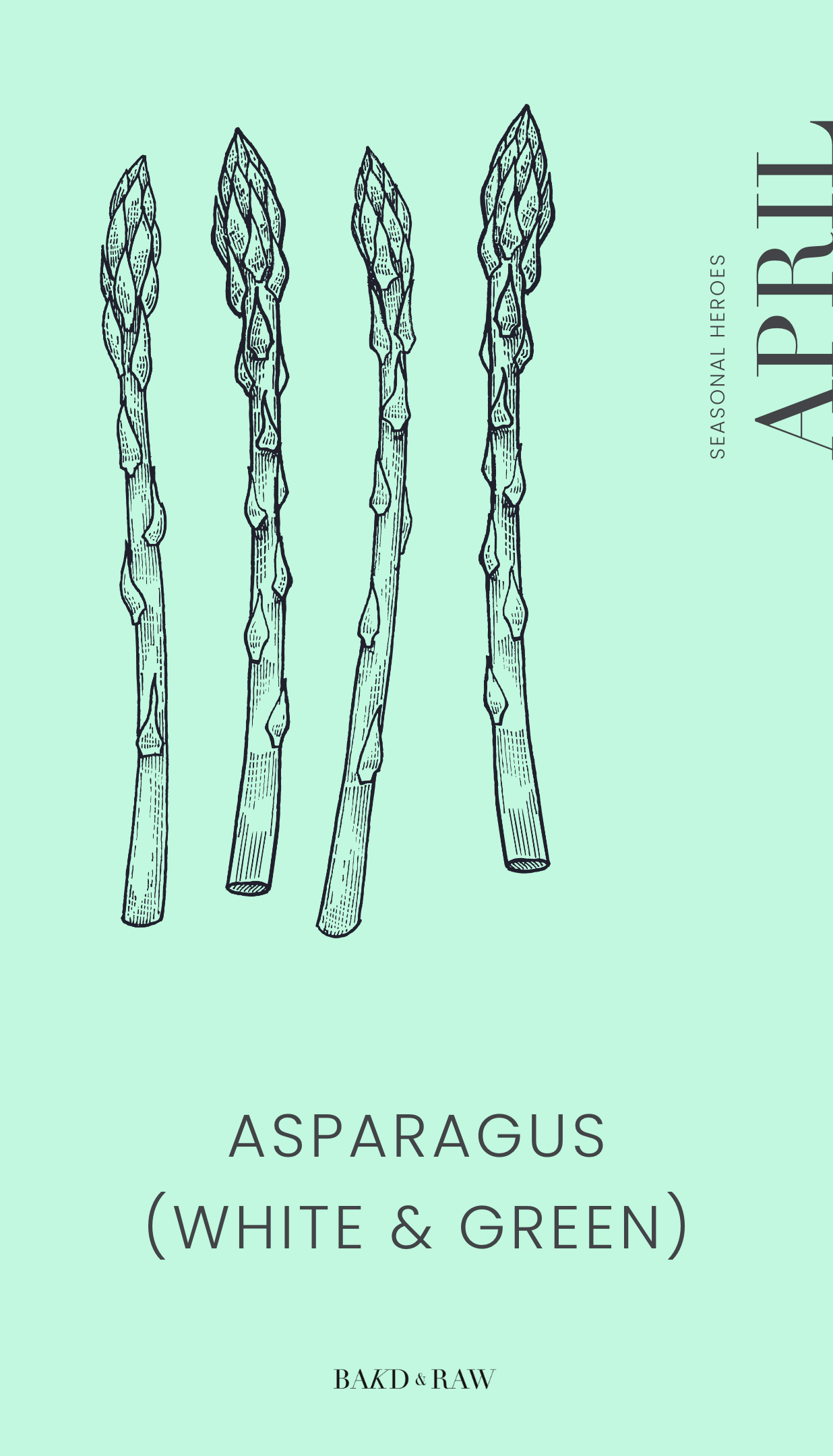 In Season in April, Asparagus by Bakd&Raw