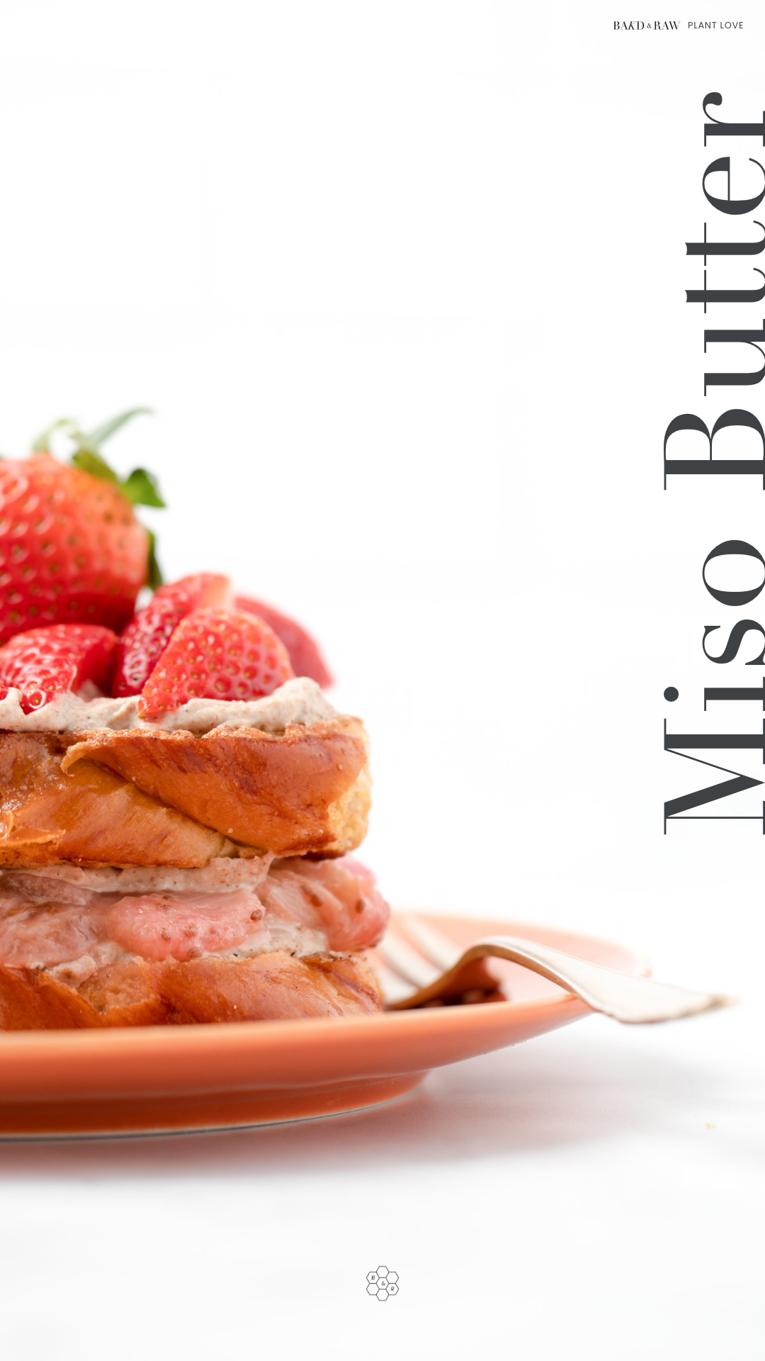 Brioche French Toast ingredient list featuring miso butter by bakd&raw